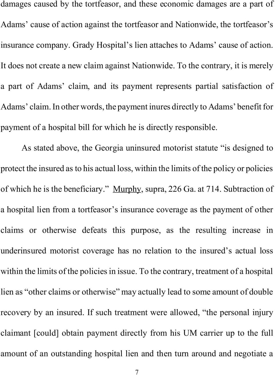 To the contrary, it is merely a part of Adams claim, and its payment represents partial satisfaction of Adams claim.