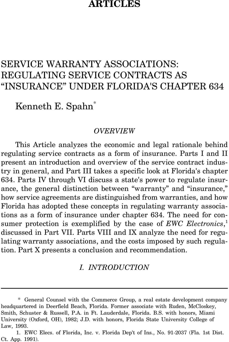 Parts I and II present an introduction and overview of the service contract industry in general, and Part III takes a specific look at Florida's chapter 634.