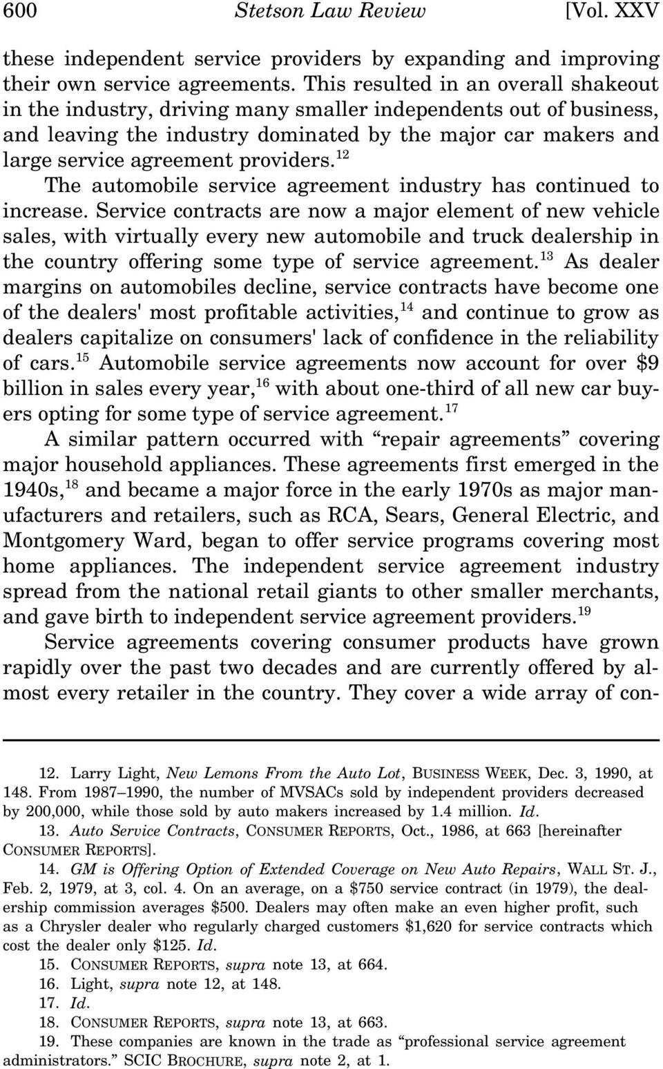 providers. 12 The automobile service agreement industry has continued to increase.
