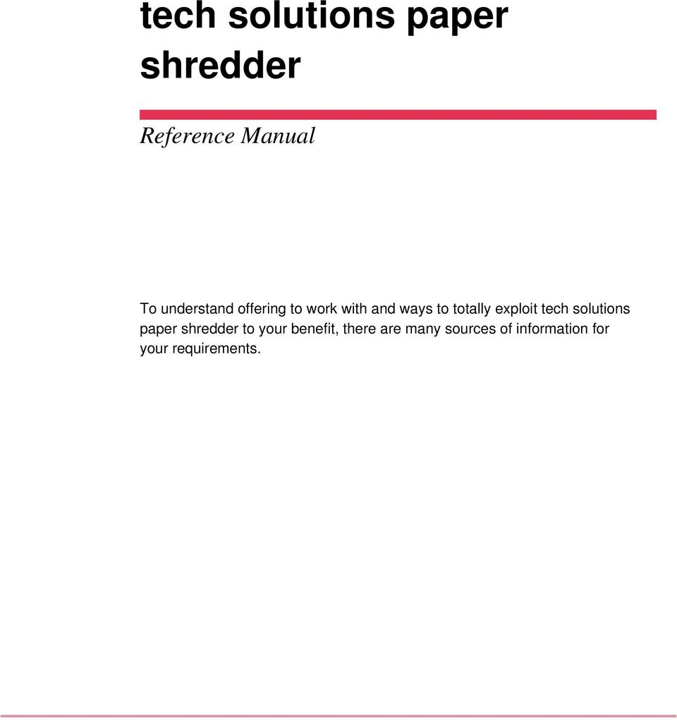 exploit tech solutions paper shredder to your benefit,