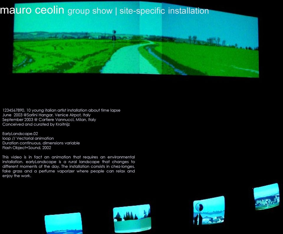 02 loop // Vectorial animation Duration continuous, dimensions variable Flash Object+Sound, 2002 This video is in fact an animation that requires an