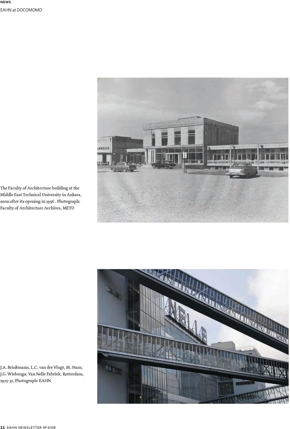 Photograph: Faculty of Architecture Archives, METU J.A. Brinkmann, L.C.