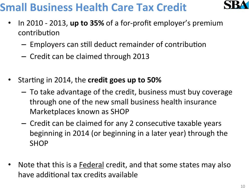 through one of the new small business health insurance Marketplaces known as SHOP Credit can be claimed for any 2 consecufve taxable years beginning in