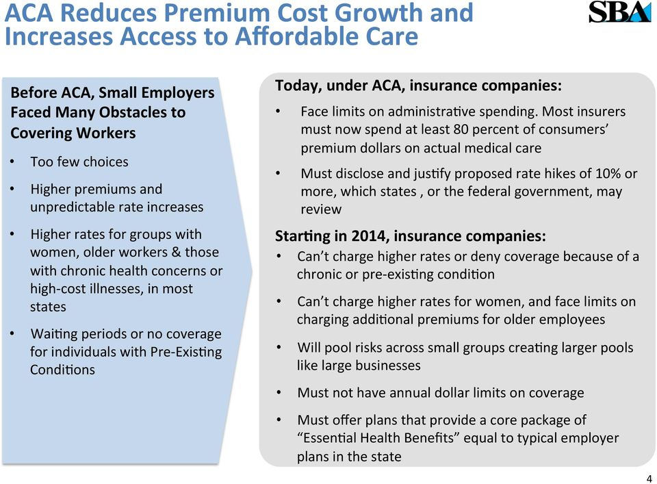ExisFng CondiFons Today, under ACA, insurance companies: Face limits on administrafve spending.