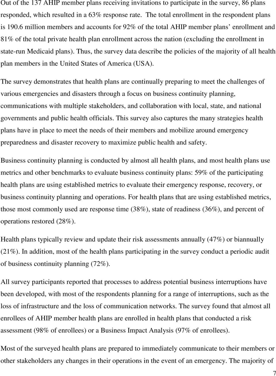 plans). Thus, the survey data describe the policies of the majority of all health plan members in the United States of America (USA).