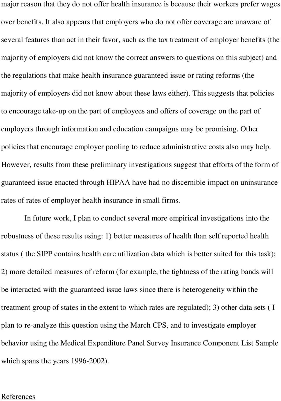 know the correct answers to questions on this subject) and the regulations that make health insurance guaranteed issue or rating reforms (the majority of employers did not know about these laws