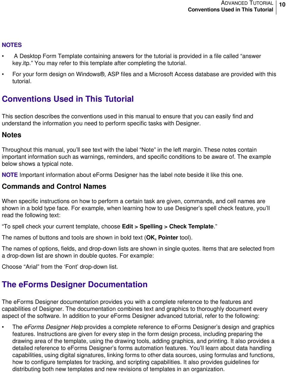 Conventions Used in This Tutorial This section describes the conventions used in this manual to ensure that you can easily find and understand the information you need to perform specific tasks with