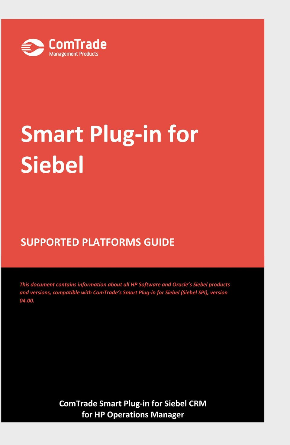 information about all HP Software and Oracle s Siebel products and versions, compatible