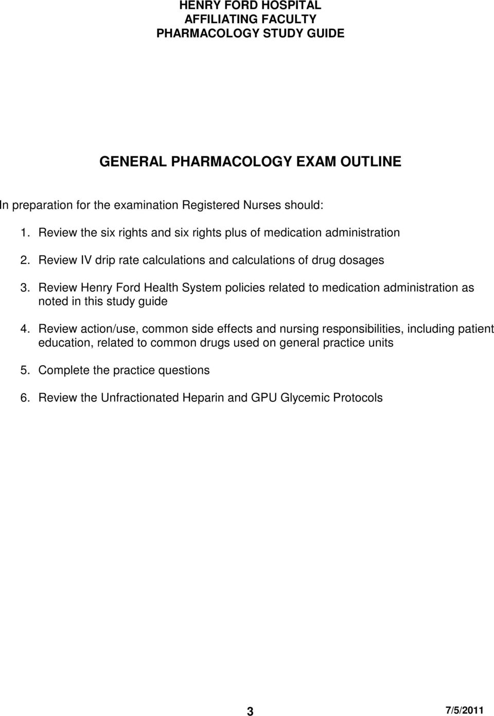 Review Henry Ford Health System policies related to medication  administration as noted in this study guide