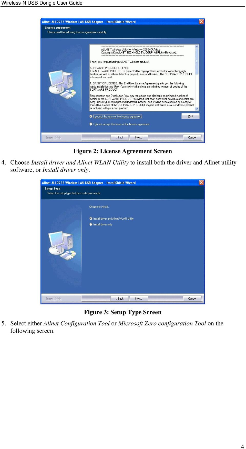 Allnet utility software, or Install driver only. Figure 3: Setup Type Screen 5.