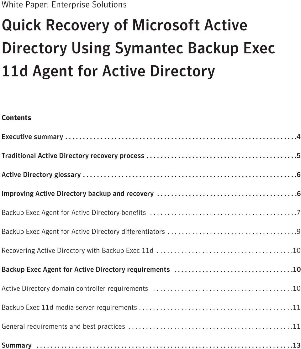 .......................................6 Backup Exec benefits..........................................7 Backup Exec differentiators.....................................9 Recovering Active Directory with Backup Exec 11d.
