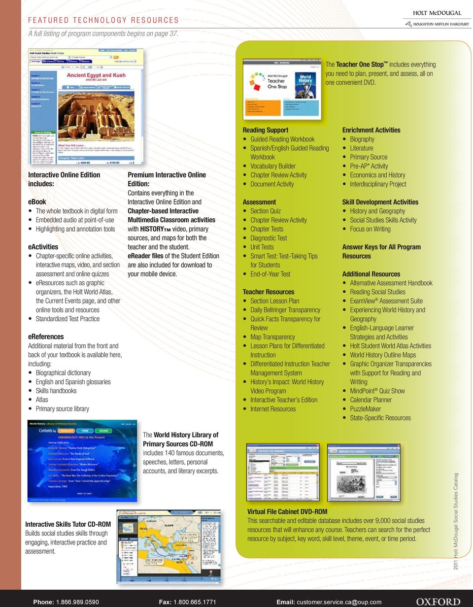 Interactive Online Edition includes: ebook The whole textbook in digital form Embedded audio at point-of-use Highlighting and annotation tools eactivities Chapter-specific online activities,
