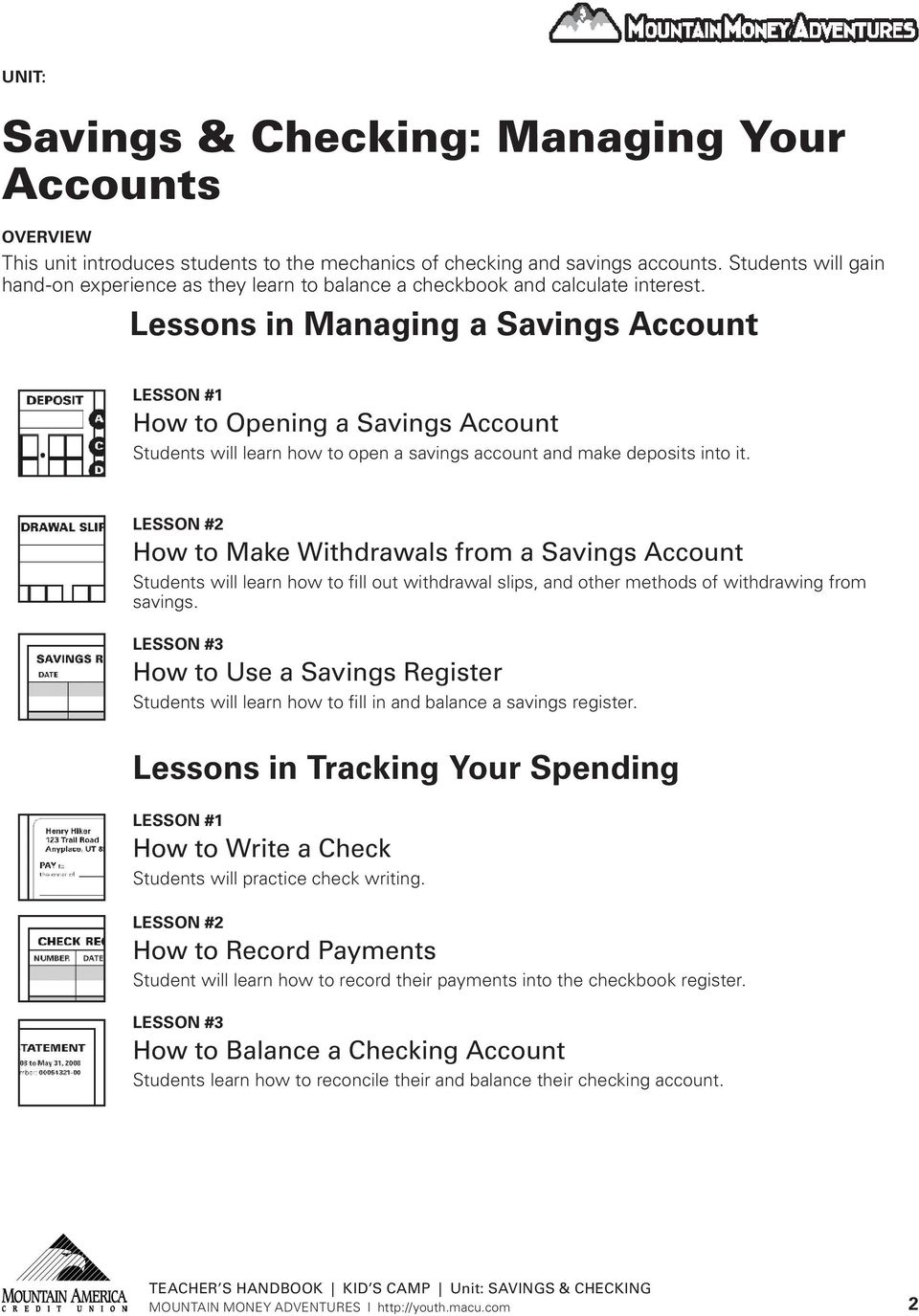 Lessons in Managing a Savings Account LESSON #1 How to Opening a Savings Account Students will learn how to open a savings account and make deposits into it.