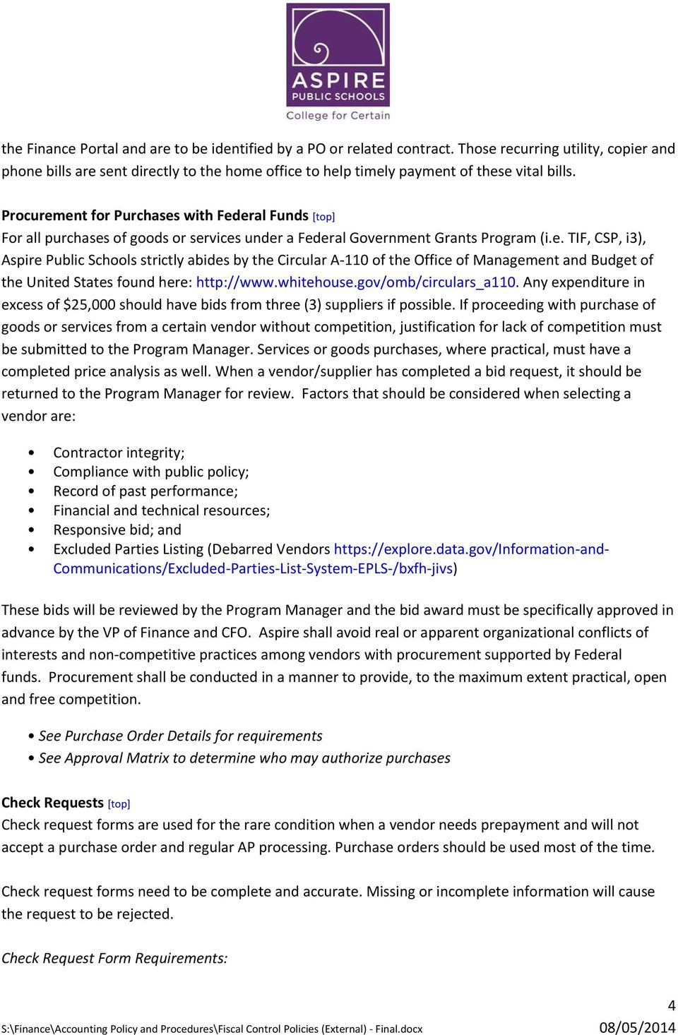 Procurement for Purchases with Federal Funds [top] For all purchases of goods or services under a Federal Government Grants Program (i.e. TIF, CSP, i3), Aspire Public Schools strictly abides by the Circular A 110 of the Office of Management and Budget of the United States found here: http://www.