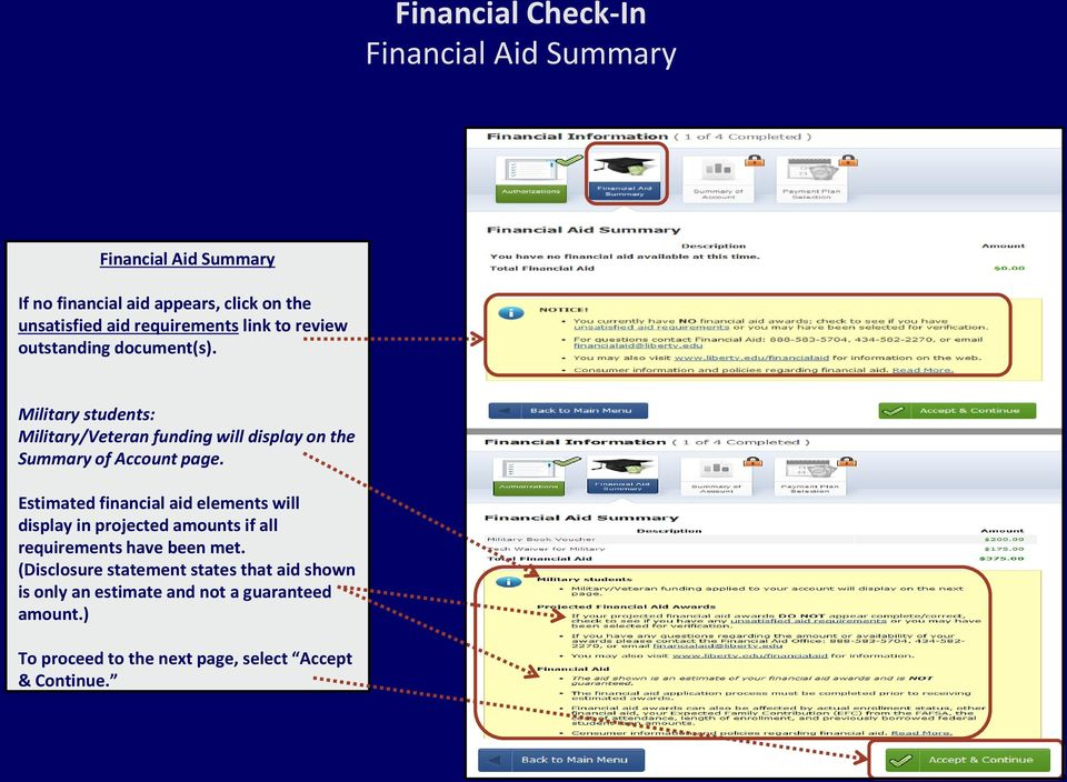 Estimated financial aid elements will display in projected amounts if all requirements have been met.