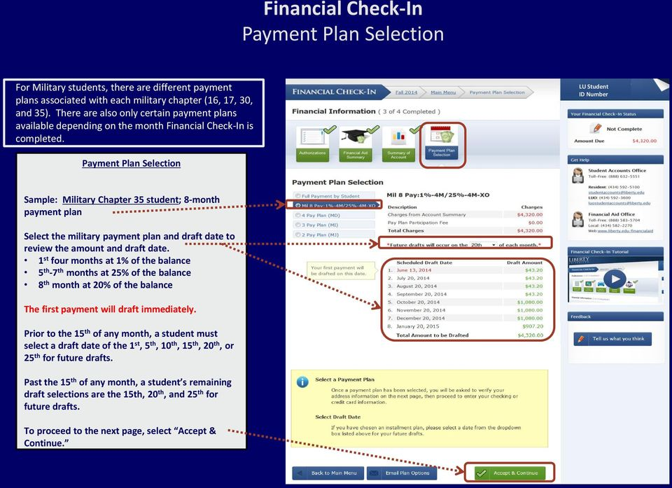 LU Student ID Number Payment Plan Selection Sample: Military Chapter 35 student; 8-month payment plan Select the military payment plan and draft date to review the amount and draft date.