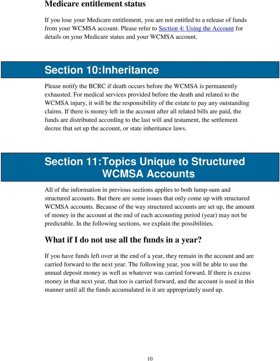 Section 10: Inheritance Please notify the BCRC if death occurs before the WCMSA is permanently exhausted.