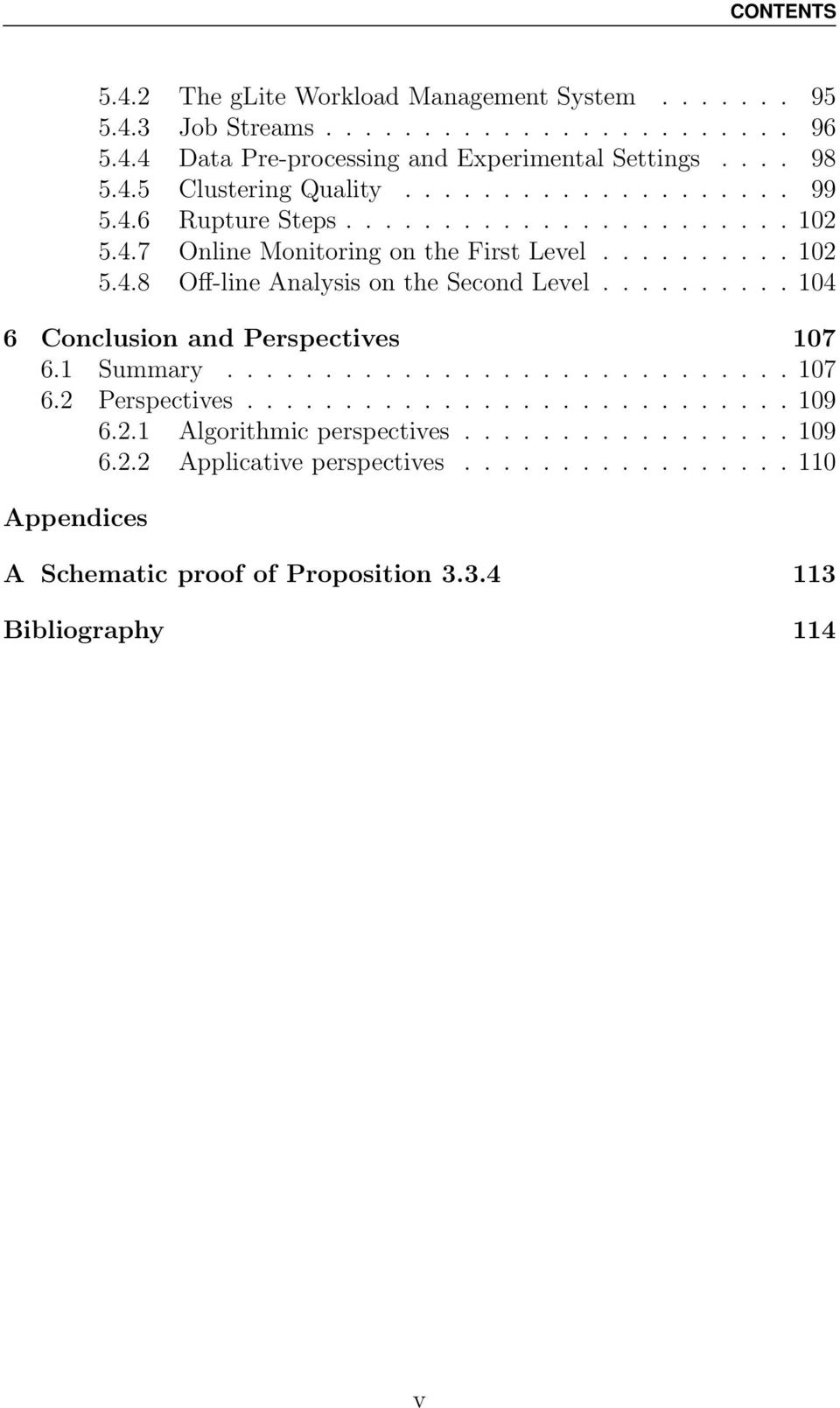 ......... 104 6 Conclusion and Perspectives 107 6.1 Summary............................. 107 6.2 Perspectives............................ 109 6.2.1 Algorithmic perspectives.