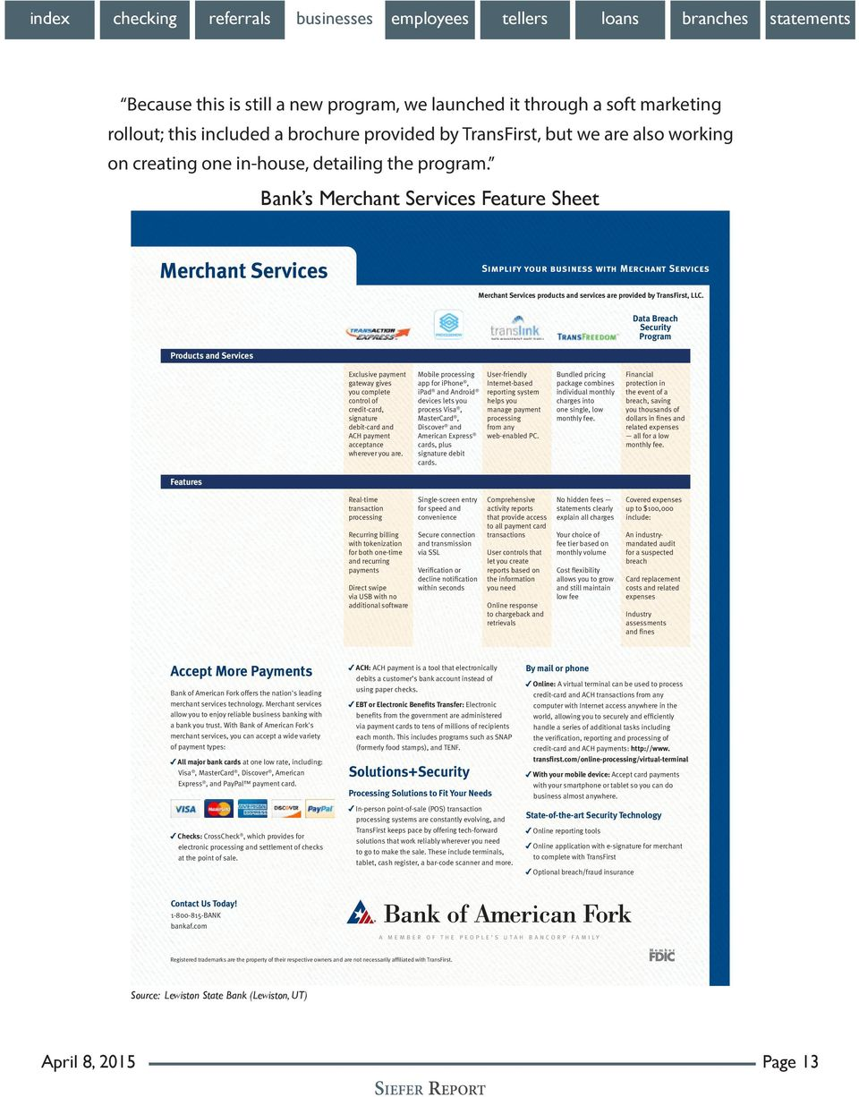 Bank s Merchant Services Feature Sheet Merchant Services Simplify your business with Merchant Services Merchant Services products and services are provided by TransFirst, LLC.