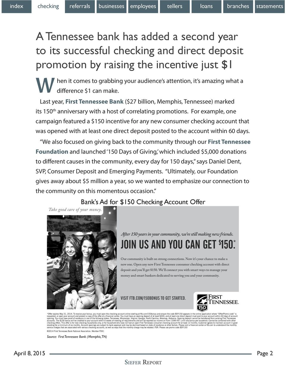 For example, one campaign featured a $150 incentive for any new consumer checking account that was opened with at least one direct deposit posted to the account within 60 days.