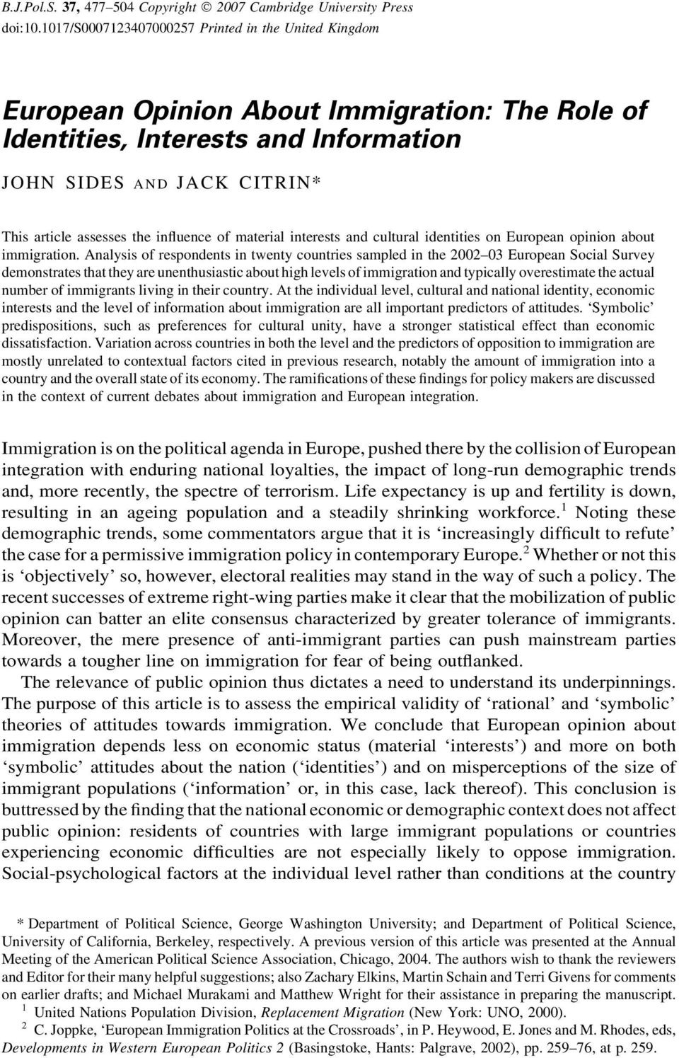 influence of material interests and cultural identities on European opinion about immigration.