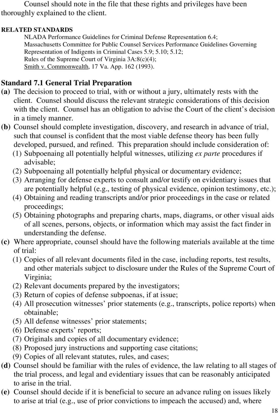 12; Rules of the Supreme Court of Virginia 3A:8(c)(4); Smith v. Commonwealth, 17 Va. App. 162 (1993). Standard 7.