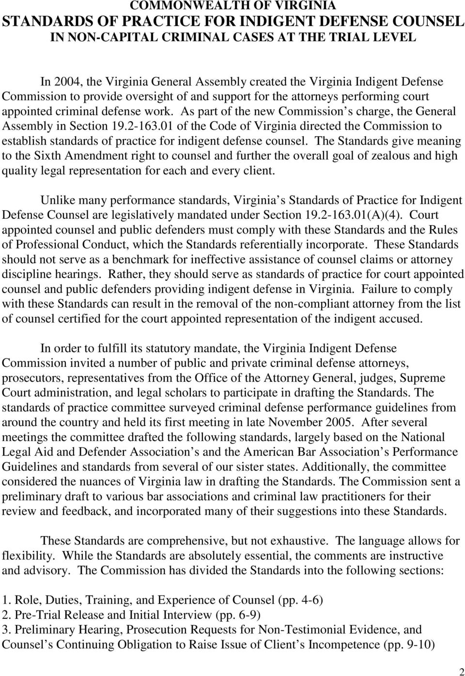 2-163.01 of the Code of Virginia directed the Commission to establish standards of practice for indigent defense counsel.