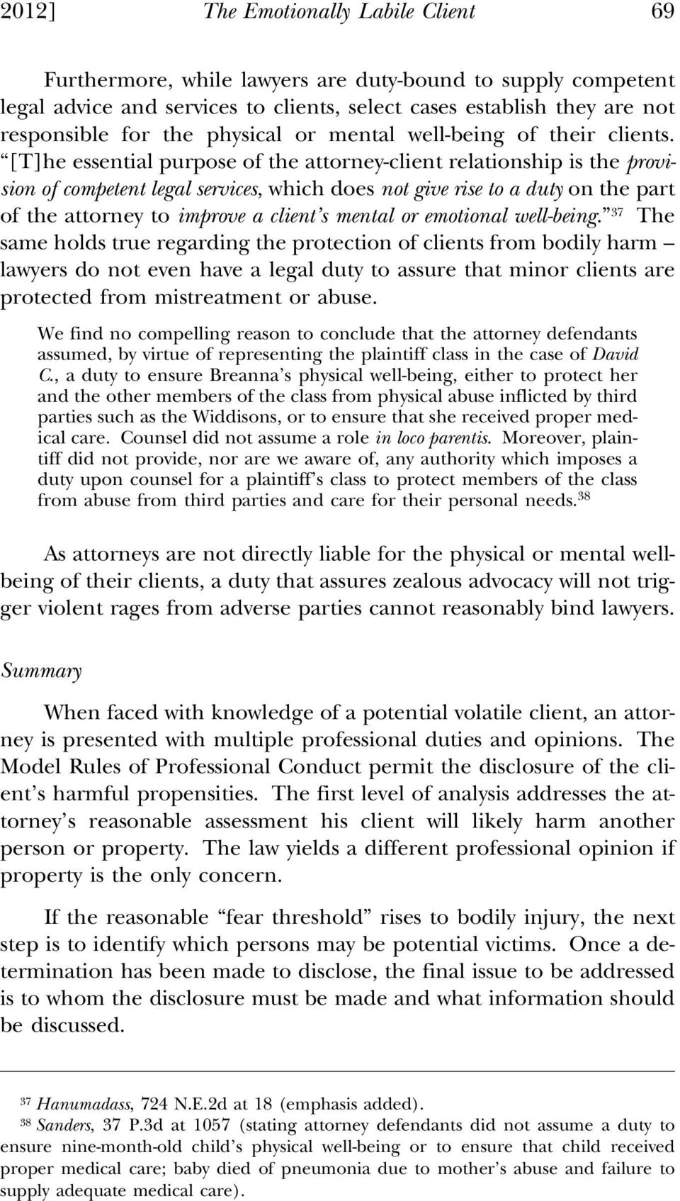 [T]he essential purpose of the attorney-client relationship is the provision of competent legal services, which does not give rise to a duty on the part of the attorney to improve a client s mental