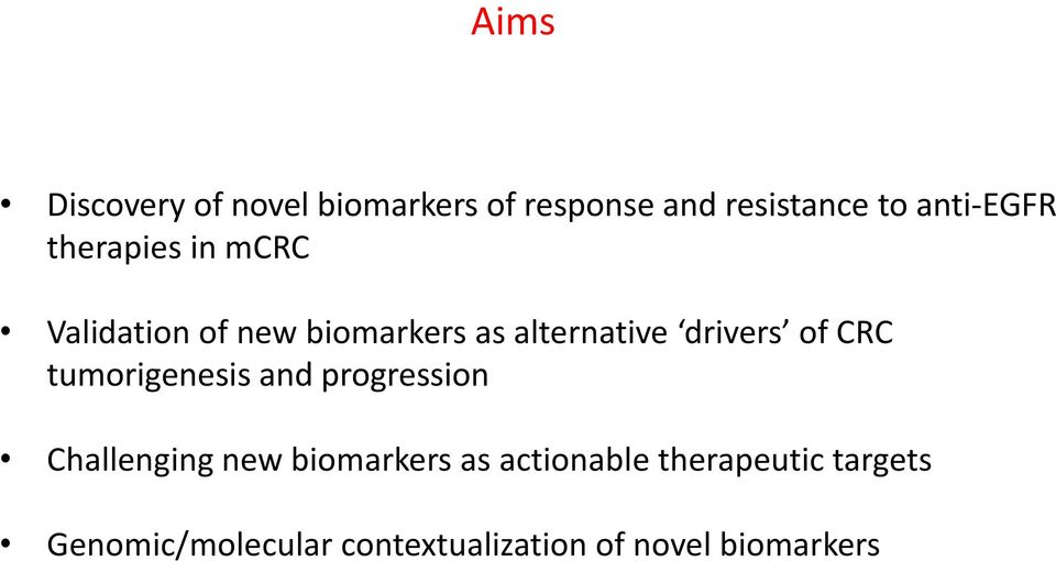 CRC tumorigenesis and progression Challenging new biomarkers as actionable