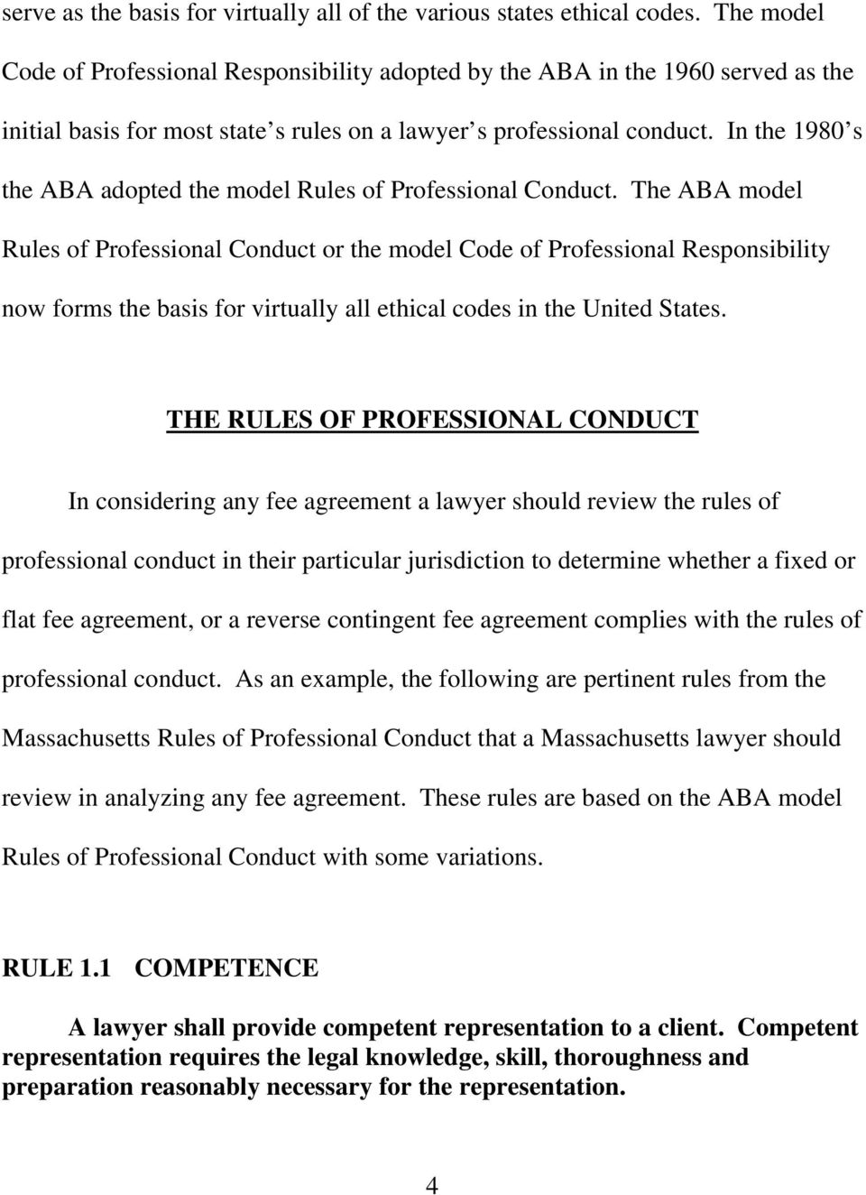 In the 1980 s the ABA adopted the model Rules of Professional Conduct.