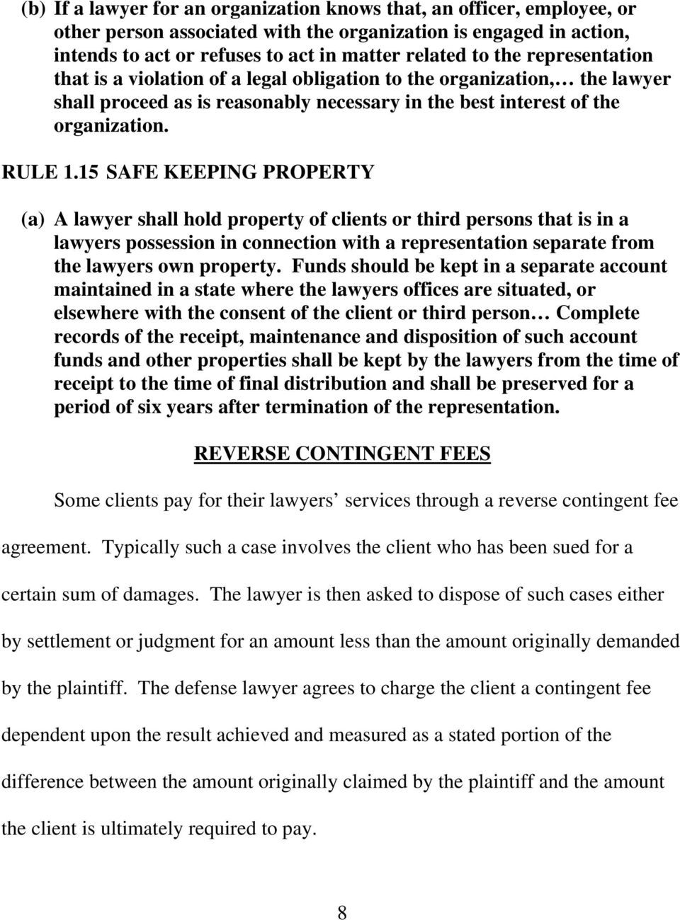 15 SAFE KEEPING PROPERTY (a) A lawyer shall hold property of clients or third persons that is in a lawyers possession in connection with a representation separate from the lawyers own property.