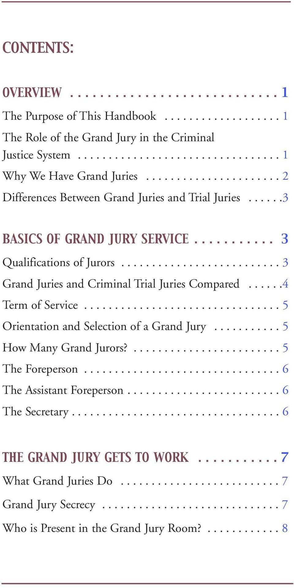 .....4 Term of Service................................ 5 Orientation and Selection of a Grand Jury........... 5 How Many Grand Jurors?........................ 5 The Foreperson.