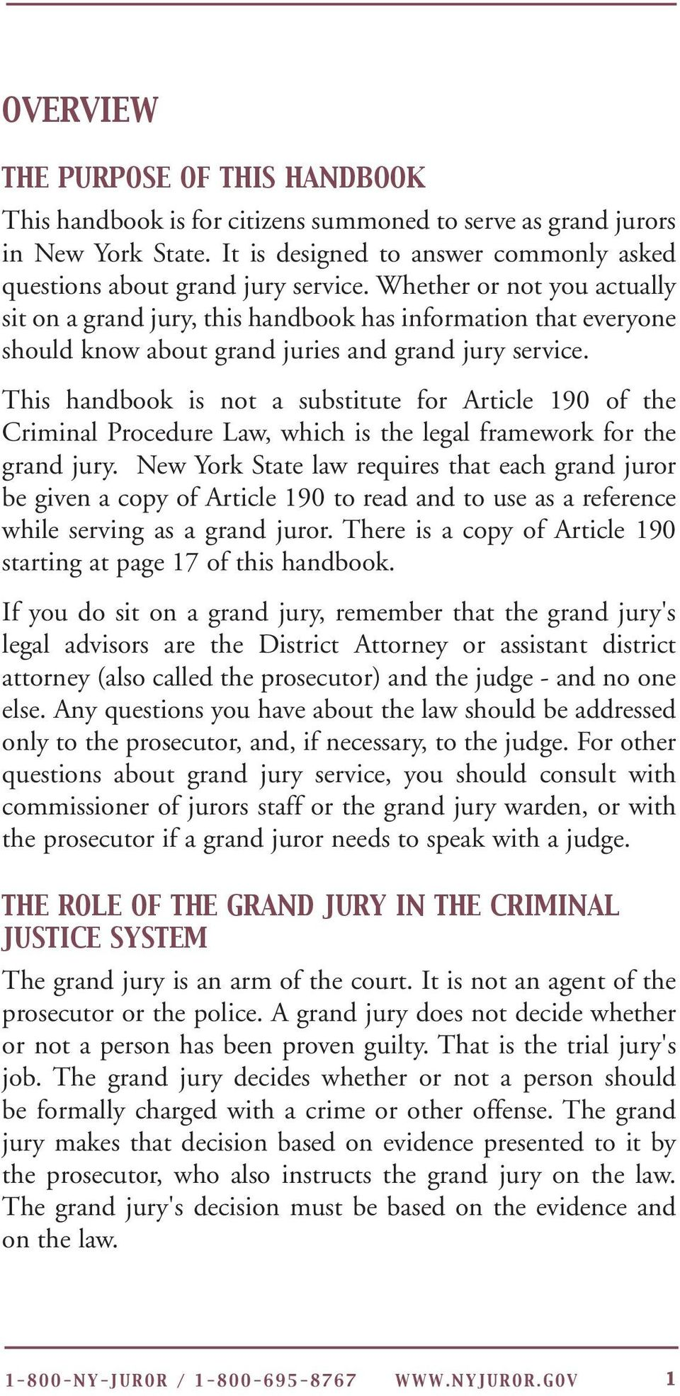 This handbook is not a substitute for Article 190 of the Criminal Procedure Law, which is the legal framework for the grand jury.