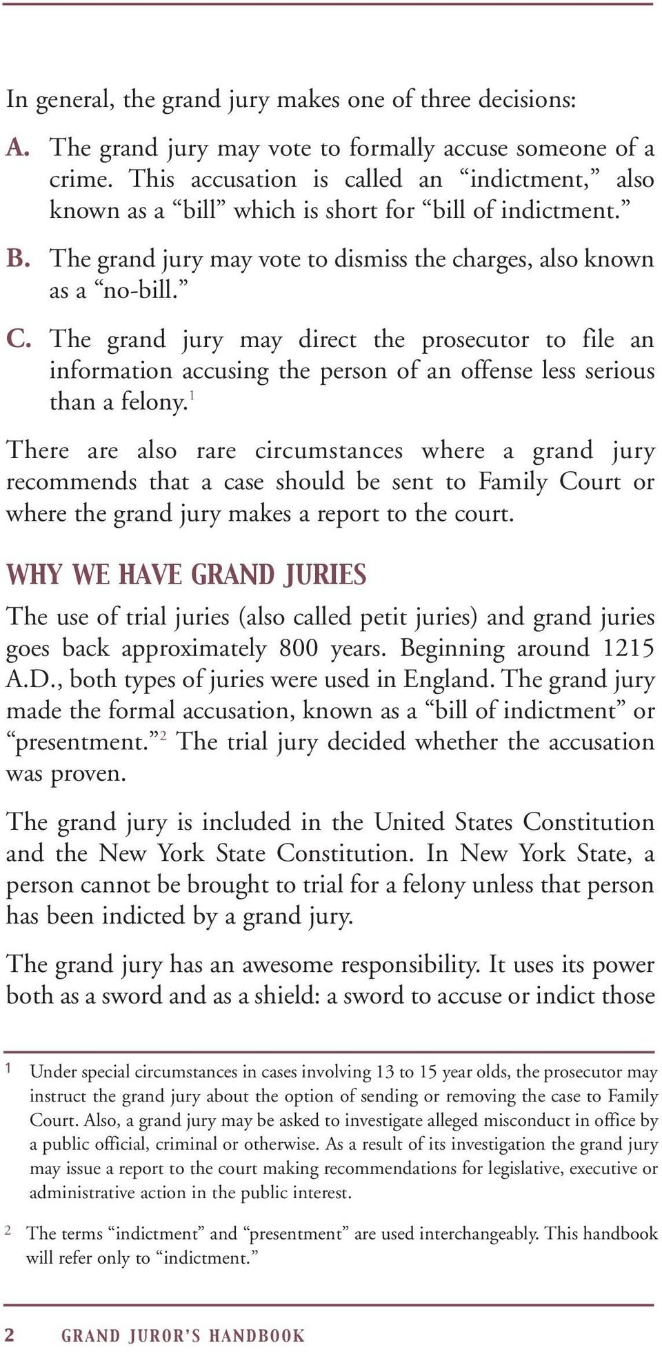 The grand jury may direct the prosecutor to file an information accusing the person of an offense less serious than a felony.