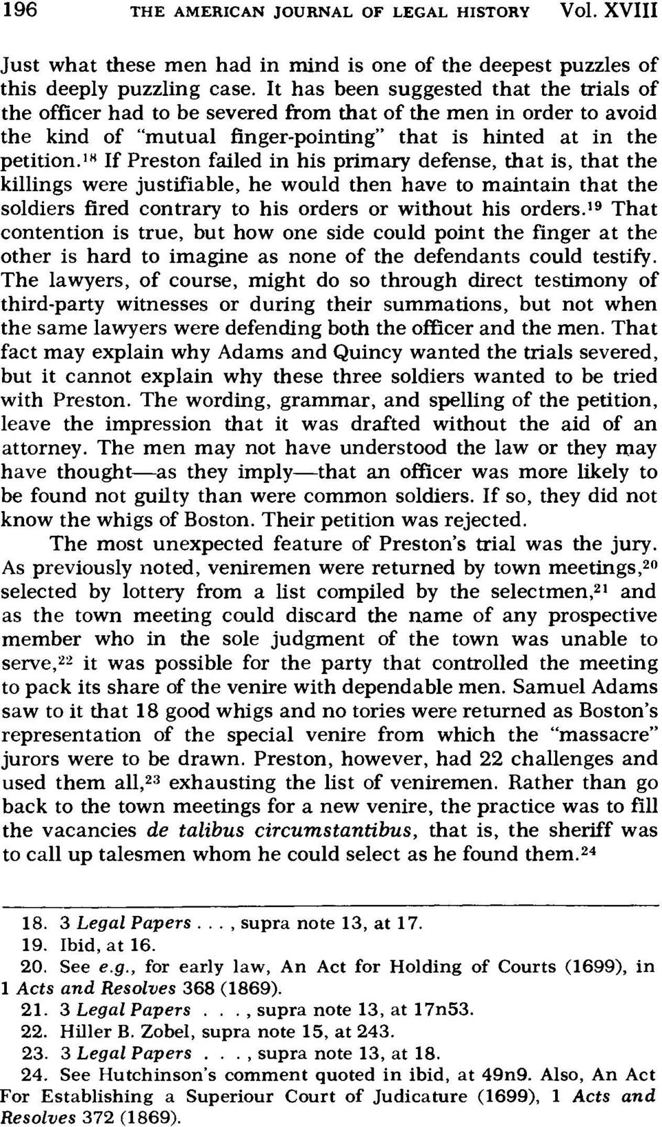 18 If Preston failed in his primary defense, that is, that the killings were justifiable, he would then have to maintain that the soldiers fired contrary to his orders or without his orders.