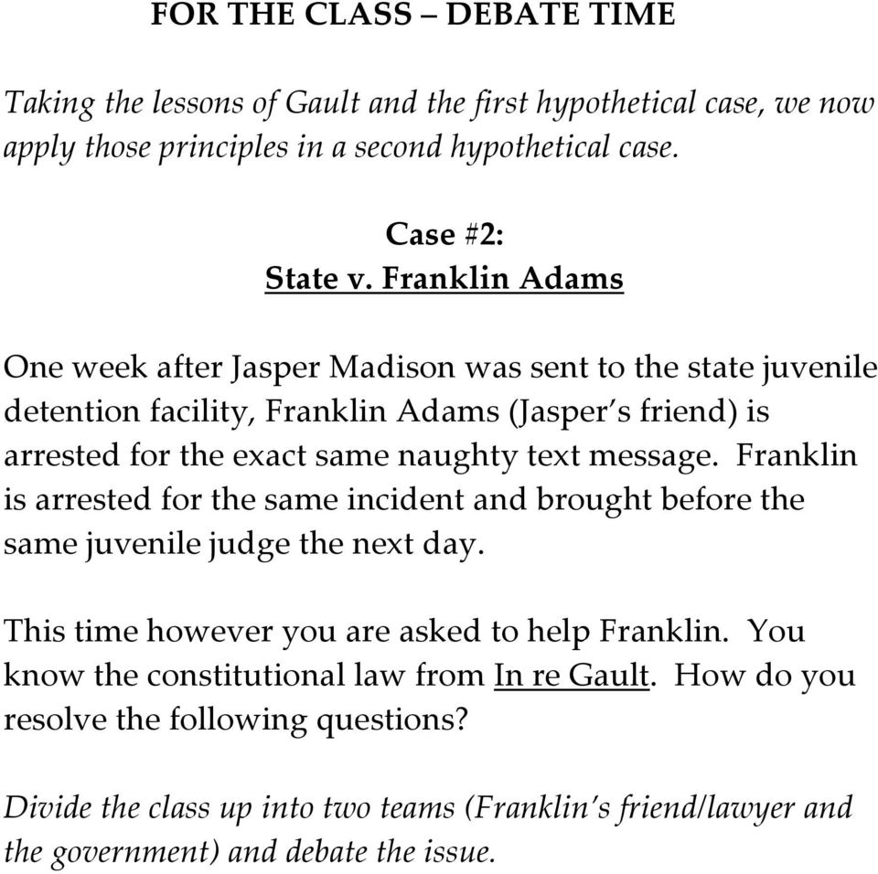 message. Franklin is arrested for the same incident and brought before the same juvenile judge the next day. This time however you are asked to help Franklin.