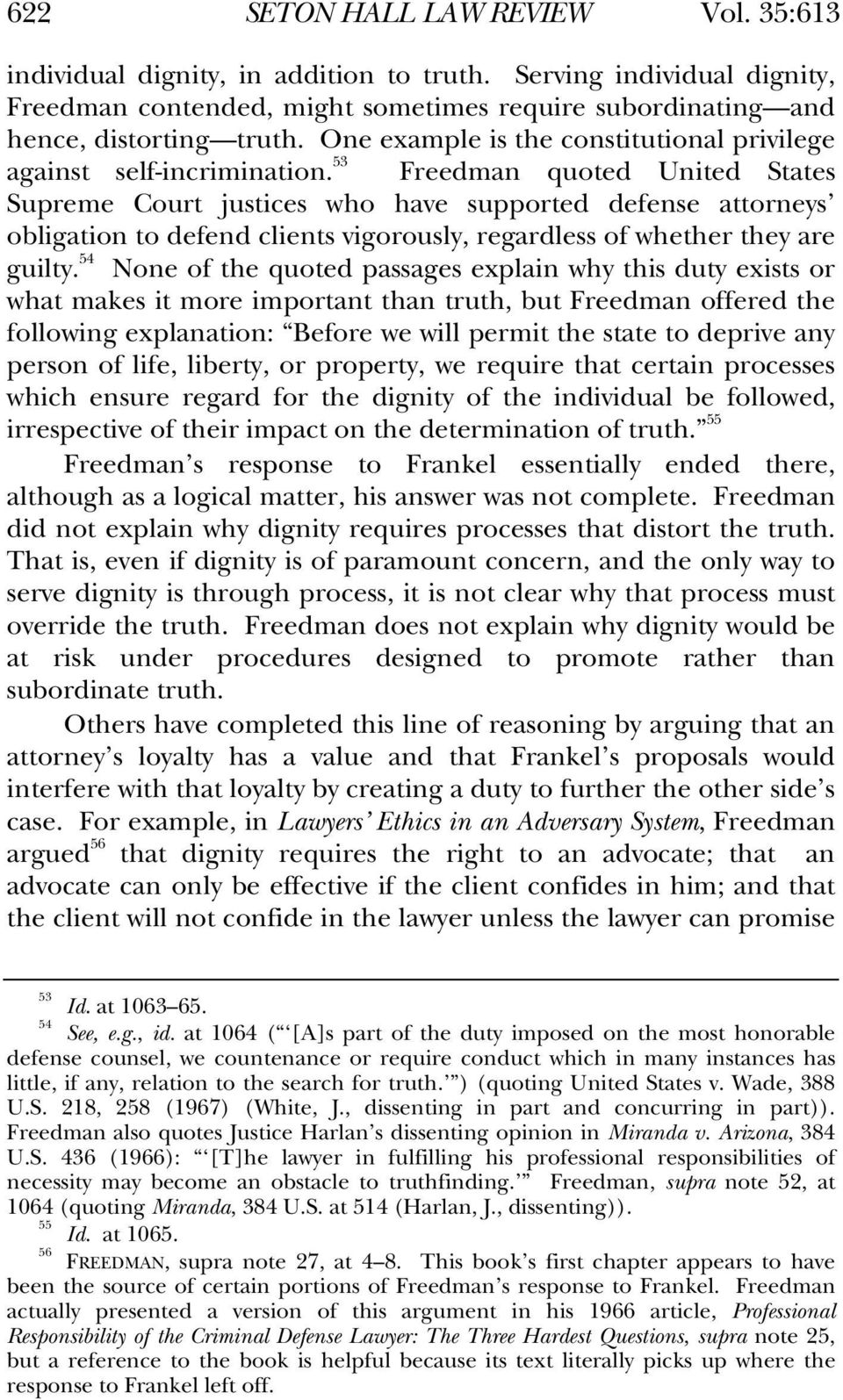 53 Freedman quoted United States Supreme Court justices who have supported defense attorneys obligation to defend clients vigorously, regardless of whether they are guilty.