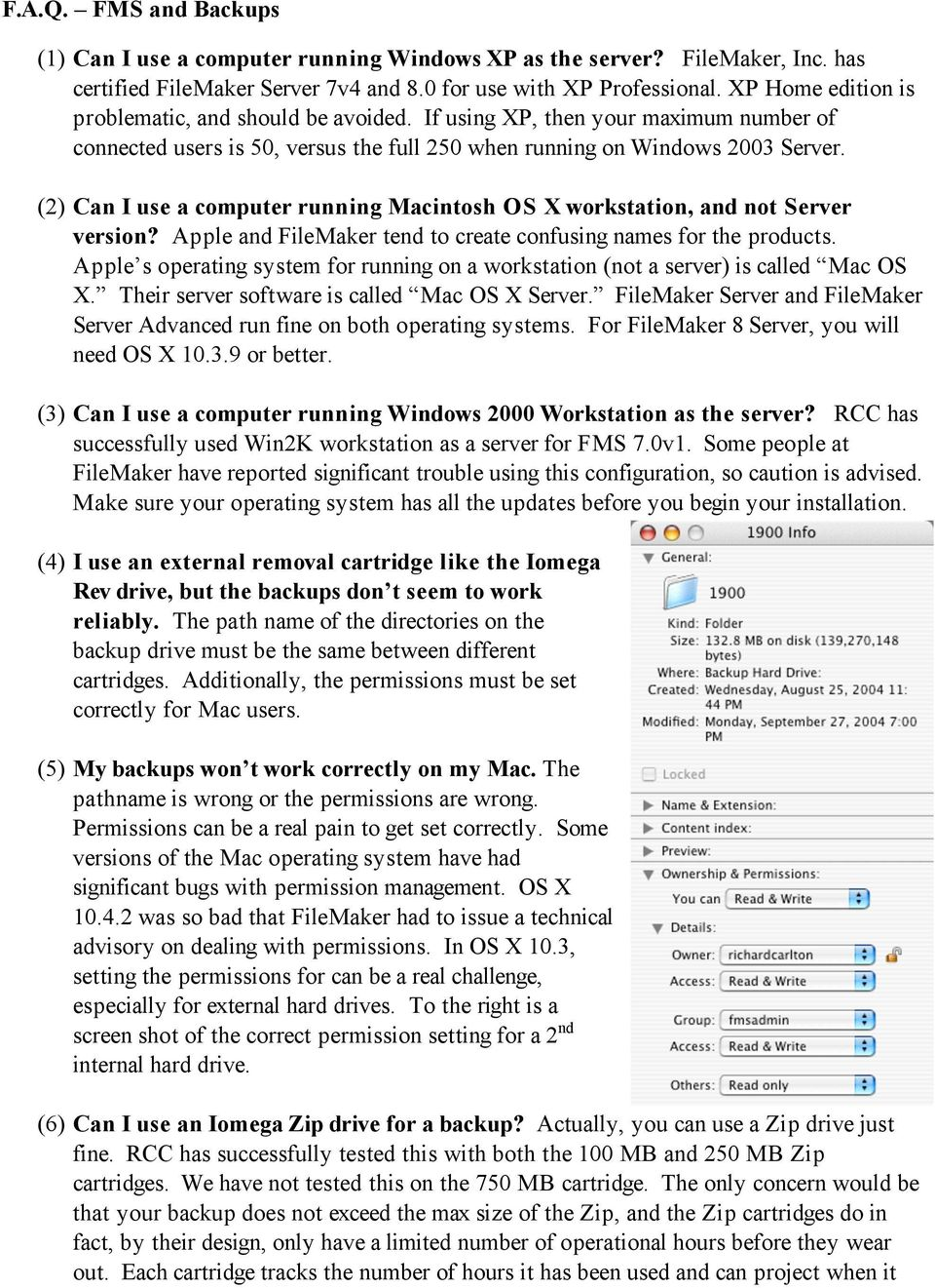 (2) Can I use a computer running Macintosh OS X workstation, and not Server version? Apple and FileMaker tend to create confusing names for the products.