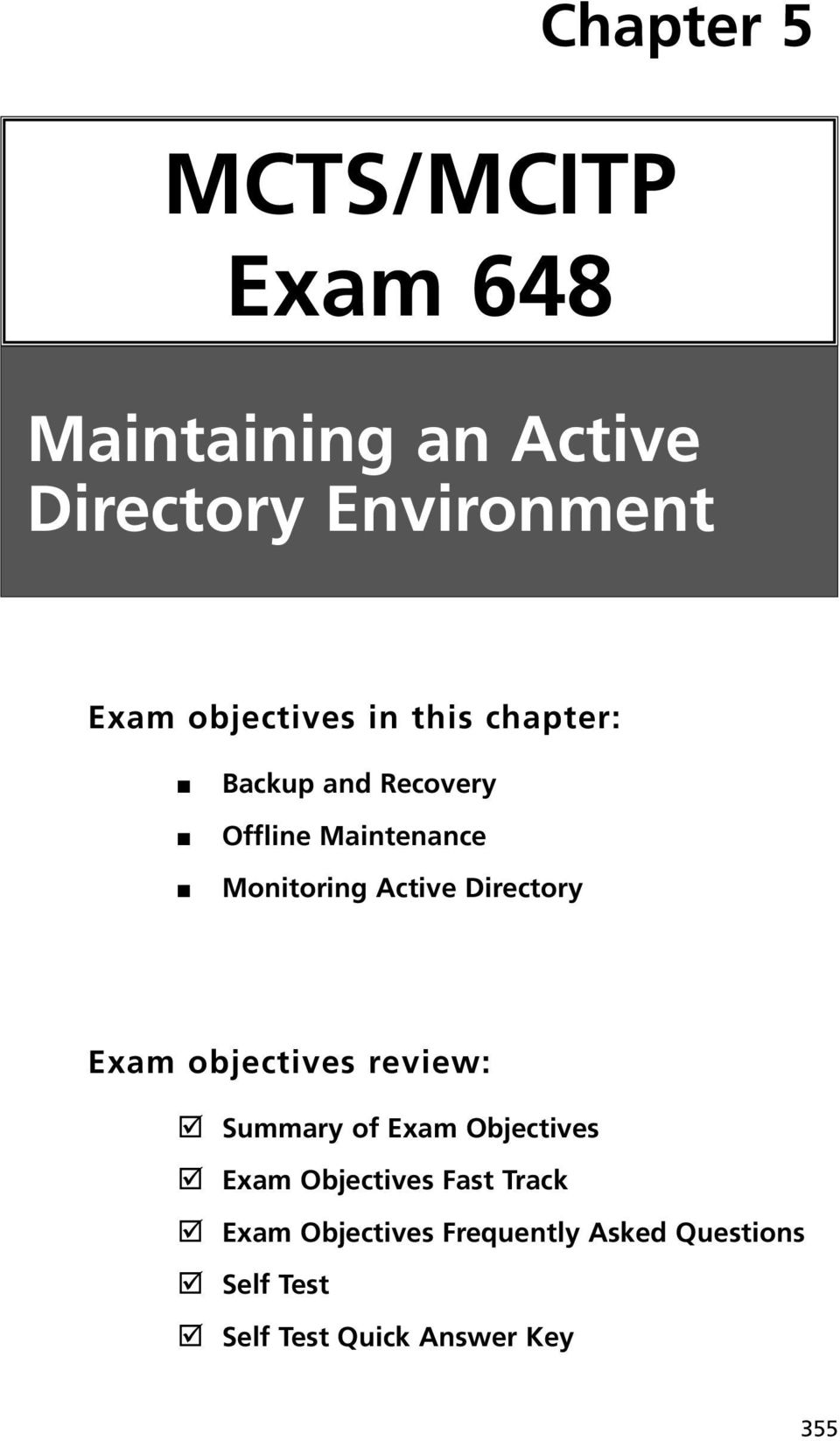 Active Directory Exam objectives review: Summary of Exam Objectives Exam Objectives