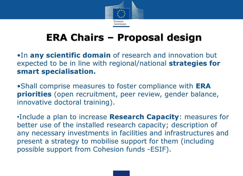 Shall comprise measures to foster compliance with ERA priorities (open recruitment, peer review, gender balance, innovative doctoral training).