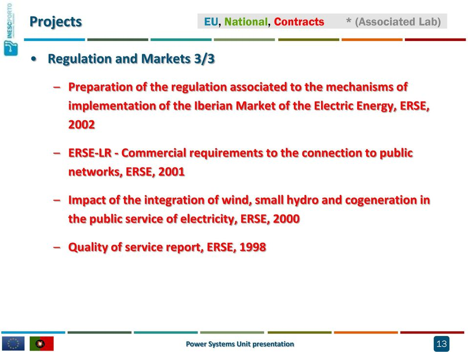 requirements to the connection to public networks, ERSE, 2001 Impact of the integration of wind, small hydro and