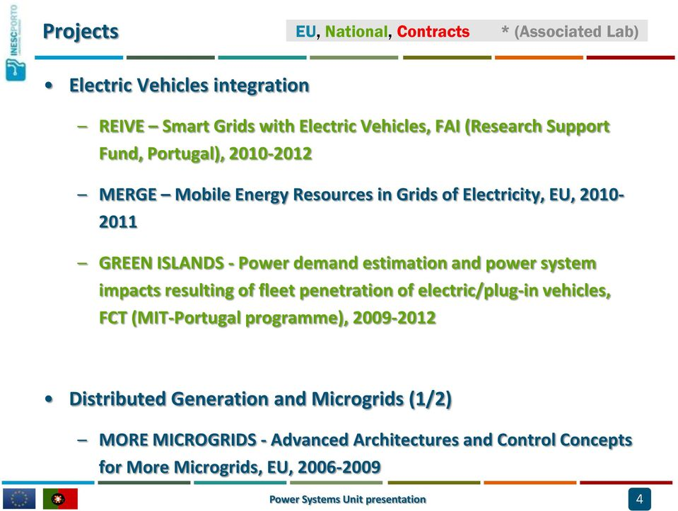 system impacts resulting of fleet penetration of electric/plug-in vehicles, FCT (MIT-Portugal programme), 2009-2012 Distributed Generation and