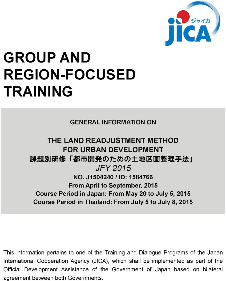 J1504240 / ID: 1584766 From April to September, 2015 Course Period in Japan: From May 20 to July 5, 2015 Course Period in Thailand: From July 5 to