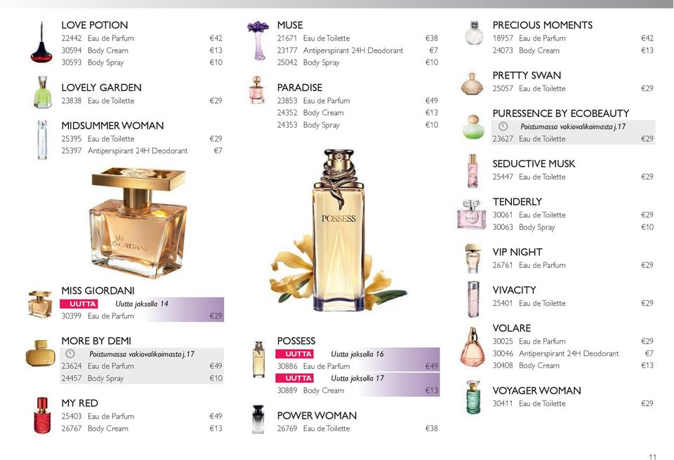 Body Cream 13 PRETTY SWAN 25057 Eau de Toilette 29 PURESSENCE BY ECOBEAUTY 23627 Eau de Toilette 29 SEDUCTIVE MUSK 25447 Eau de Toilette 29 TENDERLY 30061 Eau de Toilette 29 30063 Body Spray 10 VIP