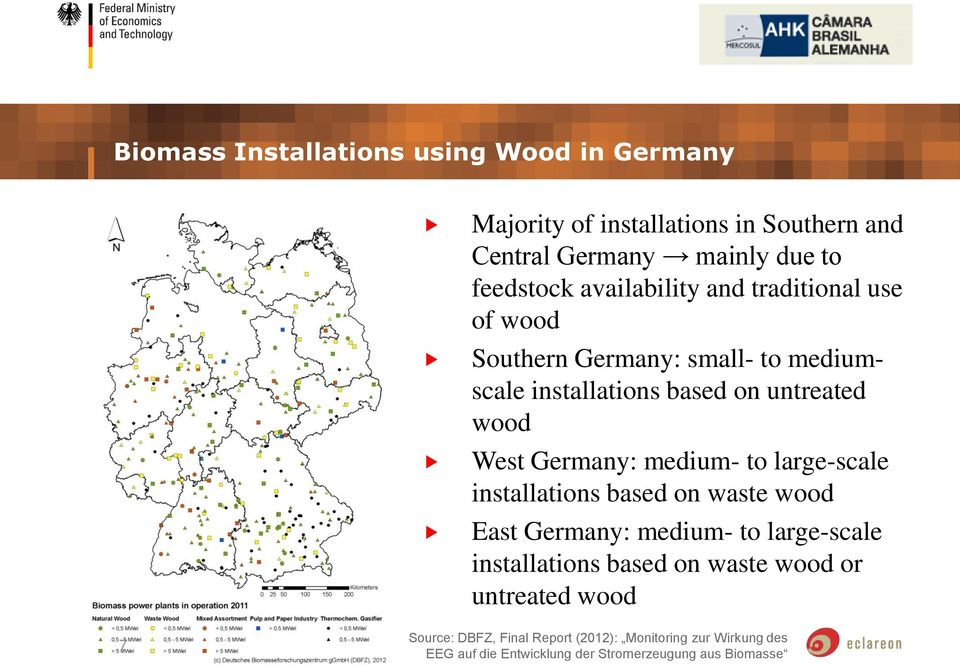Germany: medium- to large-scale installations based on waste wood East Germany: medium- to large-scale installations based on