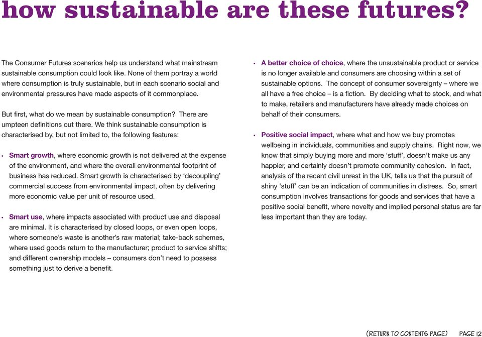 But first, what do we mean by sustainable consumption? There are umpteen definitions out there.