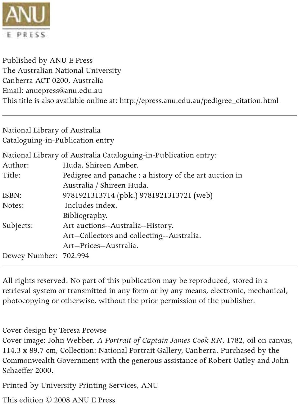 Title: Pedigree and panache : a history of the art auction in Australia / Shireen Huda. ISBN: 9781921313714 (pbk.) 9781921313721 (web) Notes: Includes index. Bibliography.
