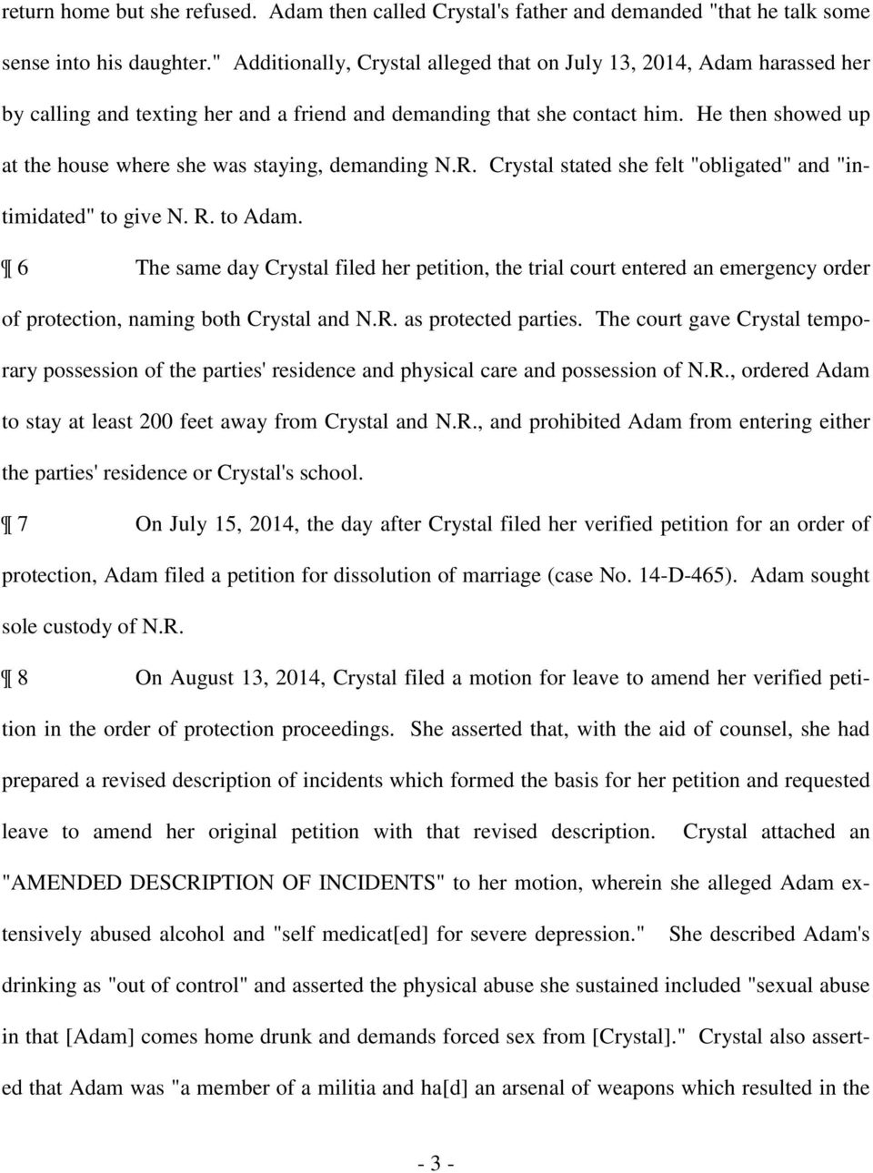 "He then showed up at the house where she was staying, demanding N.R. Crystal stated she felt ""obligated"" and ""intimidated"" to give N. R. to Adam."
