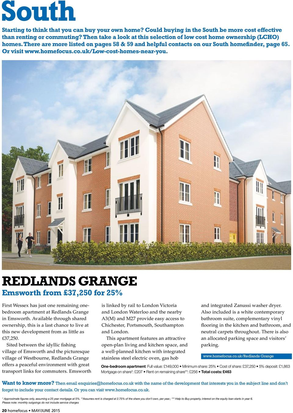 REDLANDS GRANGE Emsworth from 37,250 for 25% First Wessex has just one remaining onebedroom apartment at Redlands Grange in Emsworth.