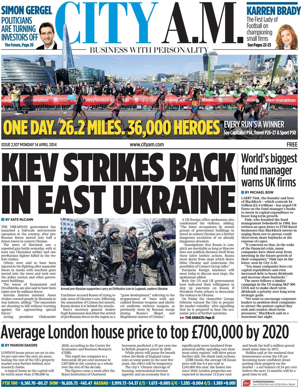 com KIEV STRIKES BACK IN EAST UKRAINE BY KATE McCANN A UK foreign office spokesman also condemned the violence, adding: THE UKRAINIAN government has launched a full-scale anti-terrorist operation in